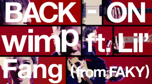 BACK-ON - wimp ft. Lil' Fang (from FAKY) Music Video screenshot